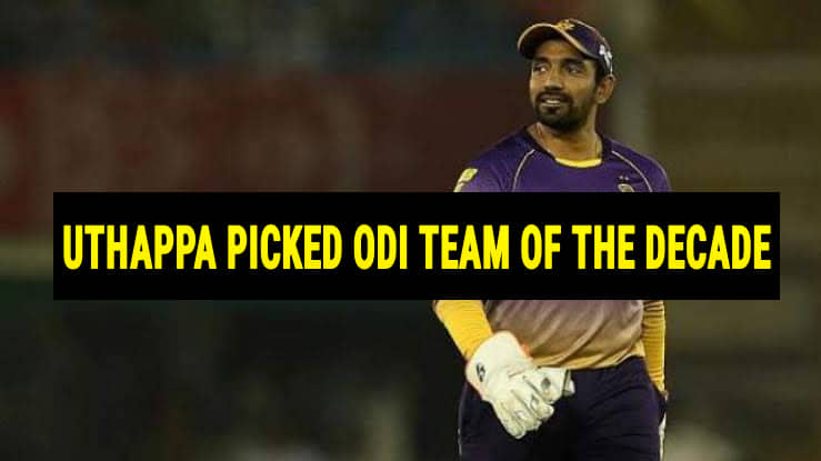 Robin Uthappa ODI Team of the Decade