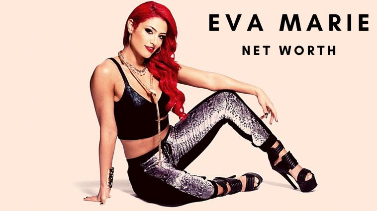 Eva Marie has amassed a huge net worth thanks to her WWE career and more